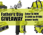 We're Giving Away $1,000 in Ryobi Power Tools for Father's Day!